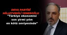 Yeneroğlu : 245 Milyar Lira Açık Ekonomik İflas Demektir