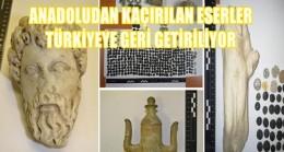ANADOLU'NUN 412 ESERİ DAHA TÜRKİYE'YE GELİYOR