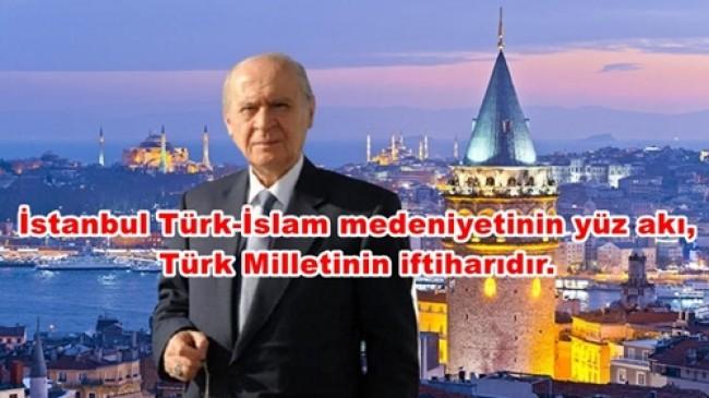 Devlet Bahçeli : Konstantinopolis Sayfası Şehit Kanıyla 568 Yıl Önce Mühürlenip Kapatıldı