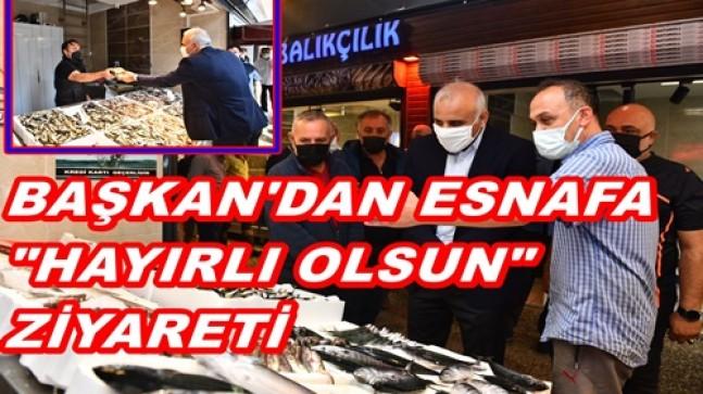 BALIK HALİ ESNAFINA İLK ZİYARET BAŞKAN ZORLUOĞLU'NDAN