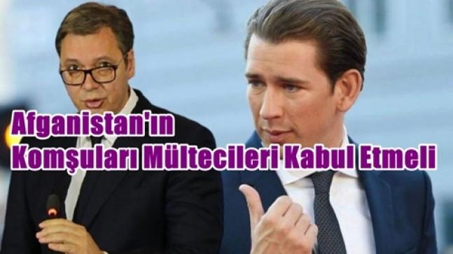 Avusturya ve Sırbistan, Afgan Mültecilerin Avrupa'ya Girişini Durdurma Sözü Verdi