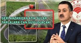 ATIK SULARI TARIMDA KULLANMAK İSTİYORUZ