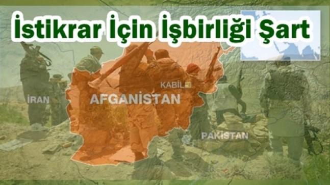 Afganistan'da İstikrarın Sağlanması İçin İşbirliği Gerekiyor